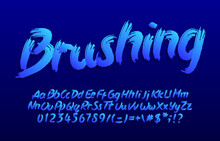 Brushing Alphabet Font. Brush Stroke Letters, Numbers And Symbols. Uppercase And Lowercase. Hand Written Vector Typeface For Your Design.