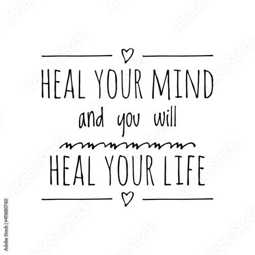 Foto ''Heal your mind and you will heal your life'' Lettering