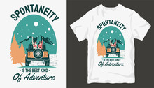 Adventure T-shirt Design. Outdoor T Shirt Design. T-shirt Design Vector For Print. Camping Logo Design Vector Illustration. Travel Quotes For T Shirt