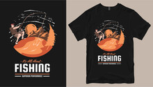 Fishing T Shirt Design Vector. T-shirt Design For Print. T Shirt Design For Fishing. Fishing Silhouette. Cool Outdoor T Shirt Designs. Graphic Tee Shirt Design Sublimation