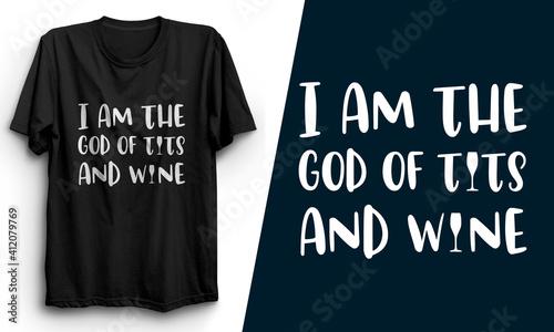 Obraz na plátně I am the god of tits and wine t-shirt design | Wine T-shirt | Beer T-shirt