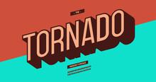 Tornado Modern Typeface Colorful 3d Style. Cool Original Alhabet. Font Trend Typography For T Shirt, Promotion, Shop, Party Poster. Vector Illustration 10 Eps