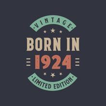 Vintage Born In 1924, Born In 1924 Retro Vintage Birthday Design