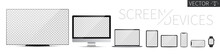 Screen Device Mockup. TV, PC, Laptop, Tablet, Smartphone And Smartwatch Blank Screens. Realistic Media Gadgets With Transparent Screen For Presentation. Vector Illustration