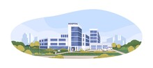 Modern Building Of Public Hospital Or Clinic With Ambulances And Patients. Exterior Of Municipal Medical Center. Colored Flat Cartoon Vector Illustration Isolated On White Background