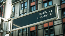 Street Sign To Quality Versus Quantity