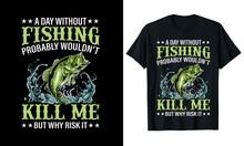 Fishing T Shirt Quotes Design Vector Illustration