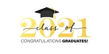Class Of 2021 Black And Gold Badge Design Template. Congratulations Graduates Banner With Gold Lettering Inscription And Academic Cap. High School Or College Graduation Vector Illustration On White.