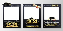 Class Of 2021. Graduation Party Photo Booth Props Set. Photo Frame For Grads With Caps And Confetti. Congratulations Graduates Concept With Lettering. Vector Illustration. Gold And Black Grad Design.