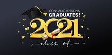 Congratulations Graduates Elegant Banner Or Greeting Card With Gold Confetti, Lettering, Graduation Cap And Diploma Scroll. Graduation Design For Party, Yearbook. Class Of 2021 Vector Illustration.