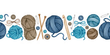Watercolor Knitting And Crocheting Tools Seamless Pattern. Wooden Knitting Needles, Crochet Hook, Wool Yarn Skeins, Balls, Button. Hand Drawn Set, Clipart Border. Design Elements Isolated