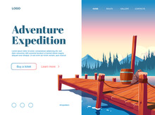 Adventure Expedition Cartoon Landing Page With Wooden Pier On Lake, Pond Or River Nature Landscape. Online Ticket Buying Or Booking Service For Tourists, Travel Agency Advertising Vector Web Banner
