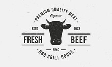 Beef, Cow Logo. BBQ Grill Logo With Cow Head. Vintage Typography.  Fresh Beef Trendy Logo Template For Barbecue, Steak House, Grill, Butchery And Meat Shop. Vector Illustration