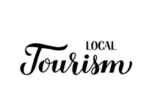 Local Tourism Calligraphy Hand Lettering Isolated On White. Staycation And Travel Due Pandemic Concept. Vector Template For Postcard, Banner, Flyer, Sticker, T-shirt, Etc