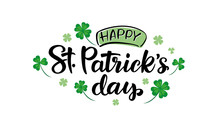 """Vector Illustration Of The """"Happy St. Patrick's Day"""" Logo With A Clover Shamrock Pattern On A White Background. Hand-sketched Irish Holiday Design. Beer Festival Lettering Typography Icon."""