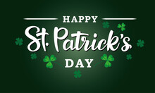 """Vector Illustration Of The """"Happy St. Patrick's Day"""" Logo With A Clover Shamrock Pattern On A Green Background. Hand-sketched Irish Holiday Design. Beer Festival Lettering Typography Icon."""