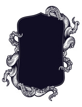 Tentacles Of An Octopus Label Frame Design. Hand Drawn Vector Illustration In Engraving Technique Isolated On White.