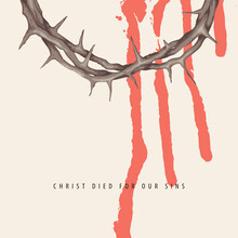 Vector Easter Banner Or Greeting Card With Inscription Christ Died For Our Sins. Religious Illustration With Crown Of Thorns And Drips Of Blood On A Light Background. Catholic And Christian Symbol