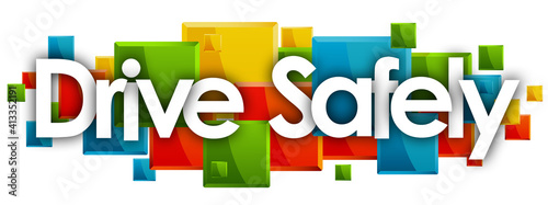 Photo Drive Safely word in colored rectangles background
