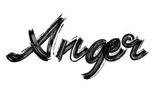 Anger Typography Black Text Hand Written Brush Font Drawn Phrase Decorative Script Letter On The White Background For Sayings