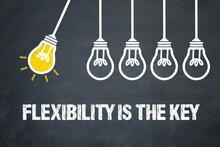 Flexibility Is The Key