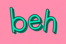 Green Beh Typography On A Pink Background Vector