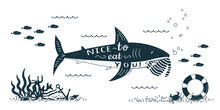 Funny Shark With Text Nice To Eat You And  Striped Vest In Her Teeth Swims In The Sea. Vector Illustration In Hand Drawn Style