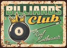 Billiards Club Rusty Metal Plate, Vector Vintage Rust Tin Sign. Billiard Ball With Number Eight And Gold Crown On Green Table With Cue. Sport Hobby, Snooker Game League, Retro Poster, Ferruginous Card