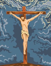 WPA Poster Art Of The Crucified Jesus Christ On The Cross During His Crucifixion Done In Works Project Administration Or Federal Art Project Style.