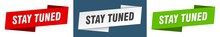 Stay Tuned Banner. Stay Tuned Ribbon Label Sign Set