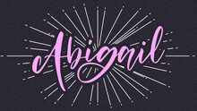 Abigail Name Vector Typography With Burst