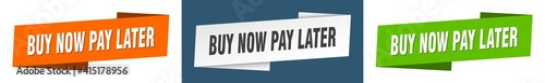 Fotografía buy now pay later banner. buy now pay later ribbon label sign set