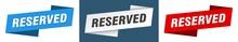 Reserved Banner. Reserved Ribbon Label Sign Set
