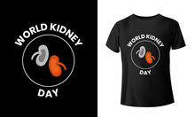 World Kidney Day 2021  T Shirt Design, Holyday T Shirt Design, Black T Shirt For Boys And Girls