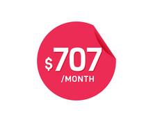 $707 Dollar Month. 707 USD Monthly Sticker
