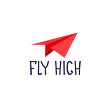Fly High. Motivational Banner, Recruitment Ad. Heading For Human Resources Documents, Personal Development Trainings. Hand Drawn Paper Plane, Lettering