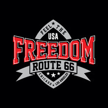 Feel The Freedom Route 66,  Typography, T-shirt Graphics, Vectors