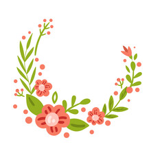 Spring Floral Frame Or Wreathe Isolated On White Background, Cartoon Flowers And Branches, Place For Text, Cute Summer Decorative Design Element, Vector Illustration