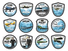 Flying Academy, Airplane Tour And Airline Flight Icons Set. Airport Dispatching Service, Pilot Training Center And Air Travel Emblem Or Badge. Flying Airliner And Vintage Propeller Aircraft Vector