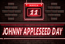 11 March, Johnny Appleseed Day, Neon Text Effect On Bricks Background
