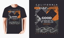 GOOD VIBES,Venice Beach,california,typography Graphic Design, For T-shirt Prints, Vector Illustration