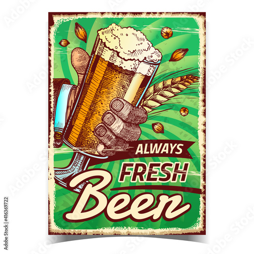 Fototapeta Beer Always Fresh Creative Advertise Poster Vector. Human Hand Holding Beer Glass On Promotional Banner. Brewed Alcoholic Wheaten Foamy Drink Template Hand Drawn Concept Illustration obraz