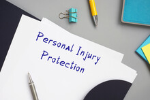 Legal Concept About Personal Injury Protection With Phrase On The Piece Of Paper.