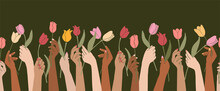 Vector Illustration Of A Row Of Diverse Female Hands Raised Up With Flowers.Elegant Floral Poster With Tulips.