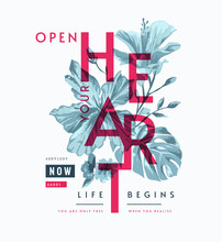 Open Your Heart Slogan With Black White Flowers Illustration