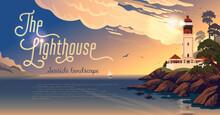 Lighthouse - Vector Landscape. Sea Landscape With Beacon On The Beach On Sunset. Vector Horizontal Illustration In Flat Cartoon Style