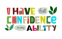 I Have Full Confidence In My Ability Colourful Letters. Confidence Building Words, Phrase For Personal Growth. T-shirts, Posters, Banner Badge Poster. Inspiring Motivating Typography
