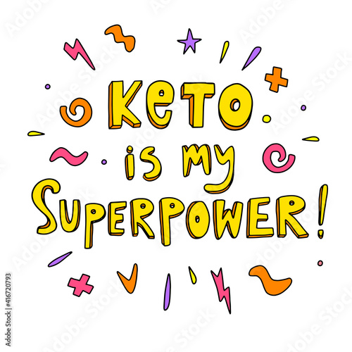 Keto diet hand lettering aphorism in doodle style. Vector illustration with positive motivation quote. Keto is my superpower. Ketogenic slogan inscription on white isolated background.