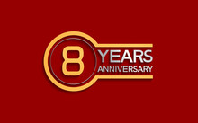 8 Years Anniversary Golden And Silver Color With Circle Isolated On Red Background Use For Party And Celebration Special Moment
