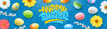Happy Easter Banner With Colorful Easter Eggs, Willow Branches, Flowers And Hand Drawn Pattern. Calligraphic Inscription Happy Easter On Blue. Advertise And Shopping Template For Easter Day. Vector.